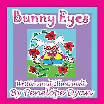 Bunny Eyes by Dyan & Penelope