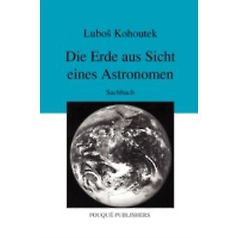 Die Erde Aus Sicht Eines Astronomen by Kohoutek & Lubos