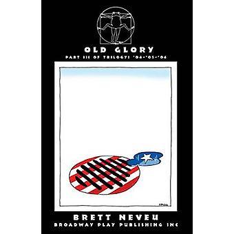 Old Glory by Neveu & Brett