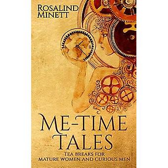 MeTime Tales Tea breaks for mature women and curious men by Minett & Rosalind