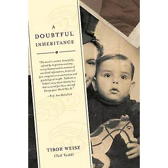 A DOUBTFUL INHERITANCE a novel in the form of an autobiofiction by Todd & Dr Ted