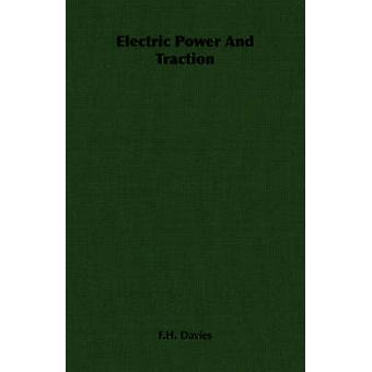 Electric Power And Traction by Davies & F.H.