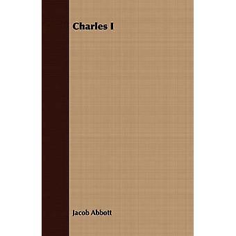 Charles I by Abbott & Jacob