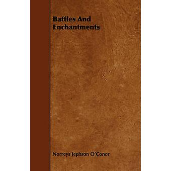 Battles And Enchantments by OConor & Norreys Jephson