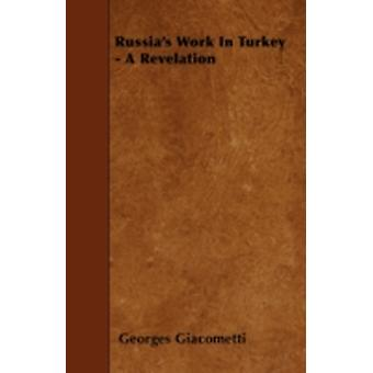 Russias Work In Turkey  A Revelation by Giacometti & Georges