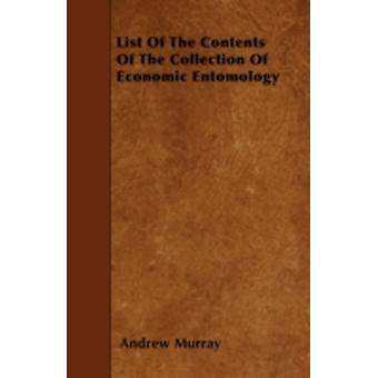 List Of The Contents Of The Collection Of Economic Entomology by Murray & Andrew