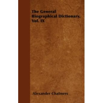 The General Biographical Dictionary Vol. IX by Chalmers & Alexander