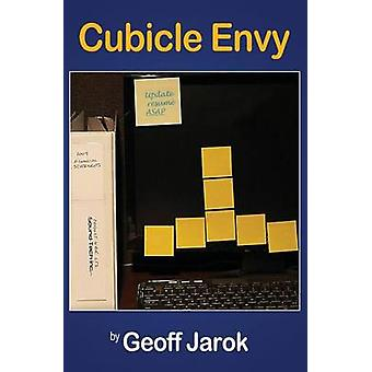 Cubicle Envy by Jarok & Geoff