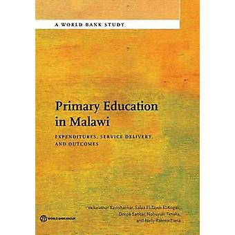 Primary Education in Malawi Expenditures Service Delivery and Outcomes by Ravishankar & V J
