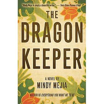 The Dragon Keeper A Novel by Mejia & Mindy