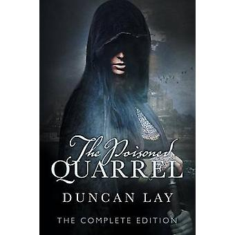 The Poisoned Quarrel The Arbalester Trilogy 3 Complete Edition by Lay & Duncan