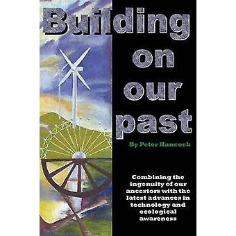 Building on Our Past by Hancock & Peter