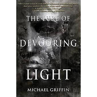 The Lure of Devouring Light by Griffin & Michael