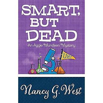 SMART BUT DEAD by West & Nancy G.