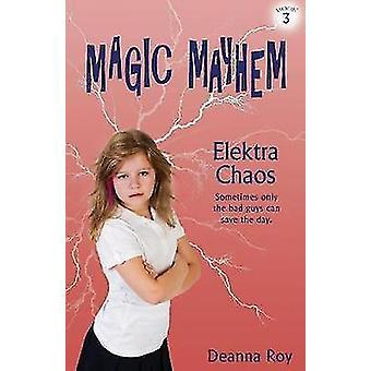 Elektra Chaos by Roy & Deanna