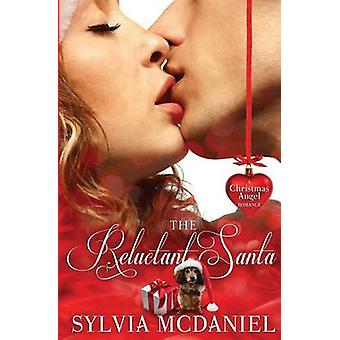 The Reluctant Santa by McDaniel & Sylvia
