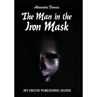 The Man in the Iron Mask by Dumas & Alexandre