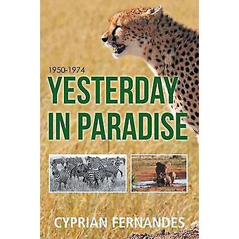 Yesterday in Paradise 19501974 by Fernandes & Cyprian