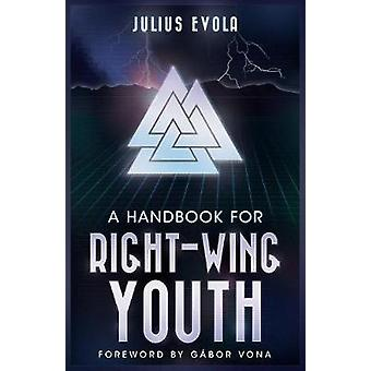 A Handbook for RightWing Youth by Evola & Julius