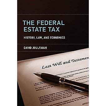 Liittovaltion Estate Tax - Historia - Laki - ja taloustieteen David Joulfa