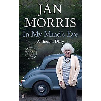 In My Mind's Eye - A Thought Diary by Jan Morris - 9780571340910 Book
