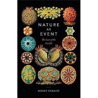 Naturen som Event - lokke af muligt af Didier Debaise - 9780822