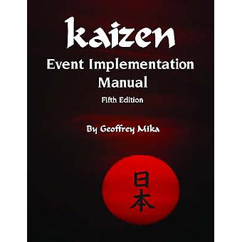 Kaizen Event Implementation Manual by Geoffrey Mika - 9780872638495 B