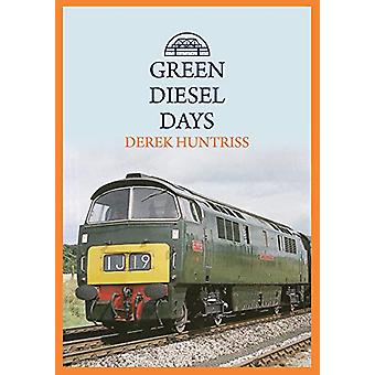 Green Diesel Days by Derek Huntriss - 9781445694535 Book