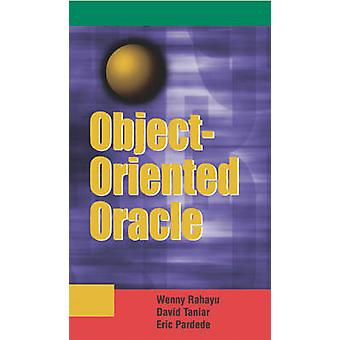 Object-oriented Oracle by Wenny Rahayu - David Taniar - Eric Pardede