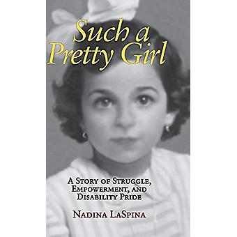 Such a Pretty Girl - A Story of Struggle - Empowerment - and Disabilit