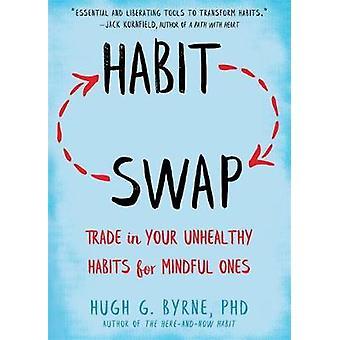 Échange d'habitudes - Mindfulness Skills to Change Habits for Good par Hugh G. B