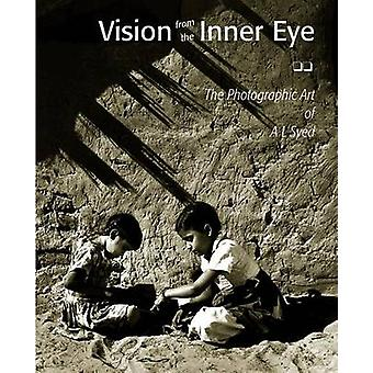 Vision from the Inner Eye - The Photographic Art of A. L. Syed by O. P