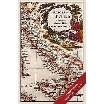 Places in Italy - A Private Grand Tour by Francis Russell - 9781912242