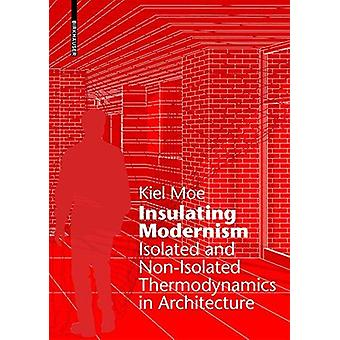 Insulating Modernism - Isolated and Non-Isolated Thermodynamics in Arc