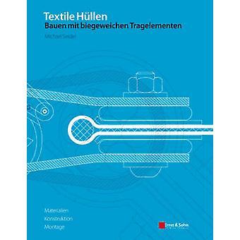 Textile Hullen Bauen Mit Biegeweichen Tragelementen - Materialien - Ko