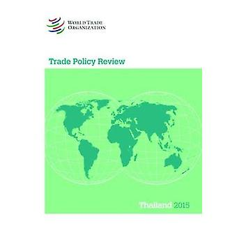 Trade Policy Review - Thailand by World Trade Organization - 97892870