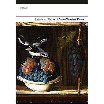 Almost Complete Poems by Stanley Moss - 9781784103163 Book