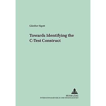Towards Identifying the C-Test Construct by Gunther Sigott - 97836315