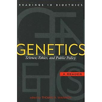 Genetics: Science, Ethics and Public Policy (Readings in Bioethics)