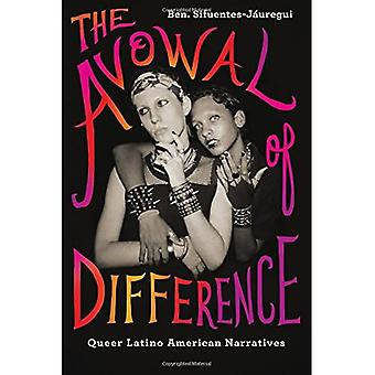 Avowal of Difference, The: Queer Latino American Narratives (SUNY series, Genders in the Global South)