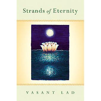 Strands of Eternity by Vasant Lad