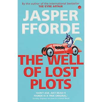 The Well of Lost Plots by Jasper Fforde - 9780340825938 Book