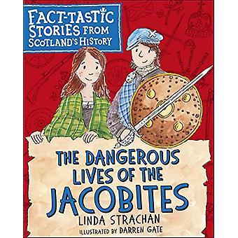 Vaarallinen elämä Jacobites - Fact-tastic Tarinoita Scotla