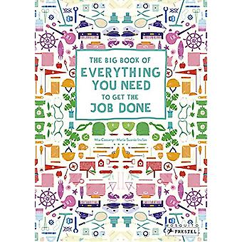 Big Book of Everything You Need to Get the Job Done by  -Mia Cassany