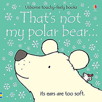 That's not my polar bear... by Fiona Watt - 9781474959049 Book