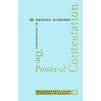 The Power of Contestation - Perspectives on Maurice Blanchot by Kevin