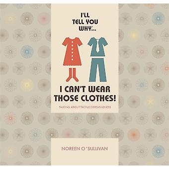 Ill tell you why I cant wear those clothes by OSullivan & Noreen