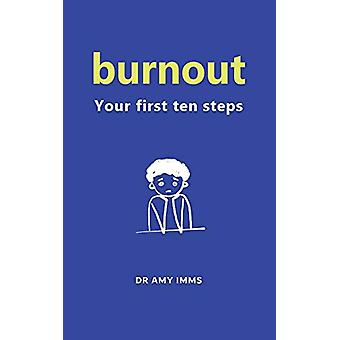 Burnout - Your First Ten Steps by Amy Imms - 9780648571001 Book