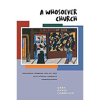 A Whosoever Church - Accogliere lesbiche e uomini gay nell'Ameri africana