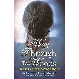 A Way Through the Woods-kirjan kehittäjä: Katharine McMahon - 9780753825464 Book